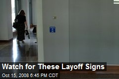 Watch for These Layoff Signs