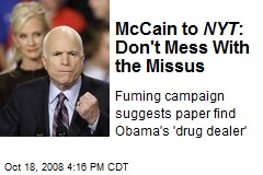 McCain to NYT : Don't Mess With the Missus