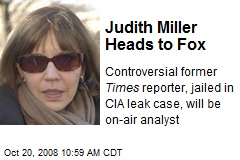 Judith Miller Heads to Fox