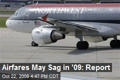 Airfares May Sag in '09: Report