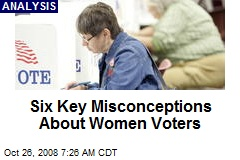 Six Key Misconceptions About Women Voters