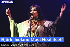 Björk: Iceland Must Heal Itself