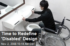Time to Redefine 'Disabled' Design