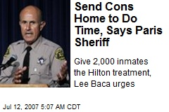 Send Cons Home to Do Time, Says Paris Sheriff