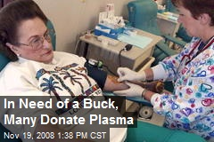 In Need of a Buck, Many Donate Plasma