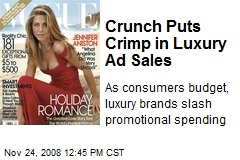 Crunch Puts Crimp in Luxury Ad Sales