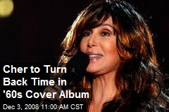 Cher to Turn Back Time in '60s Cover Album