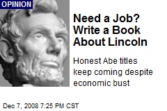 Need a Job? Write a Book About Lincoln