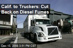 Calif. to Truckers: Cut Back on Diesel Fumes