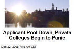 Applicant Pool Down, Private Colleges Begin to Panic