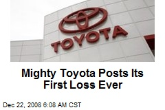 Mighty Toyota Posts Its First Loss Ever