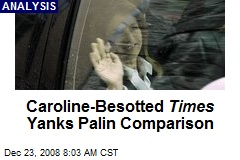 Caroline-Besotted Times Yanks Palin Comparison