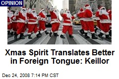 Xmas Spirit Translates Better in Foreign Tongue: Keillor