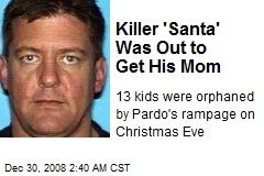 Killer 'Santa' Was Out to Get His Mom