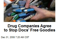 Drug Companies Agree to Stop Docs' Free Goodies