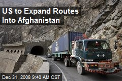 US to Expand Routes Into Afghanistan