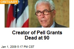 Creator of Pell Grants Dead at 90
