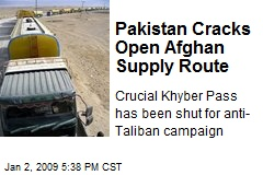 Pakistan Cracks Open Afghan Supply Route