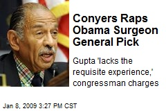 Conyers Raps Obama Surgeon General Pick
