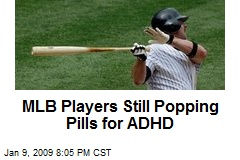 MLB Players Still Popping Pills for ADHD