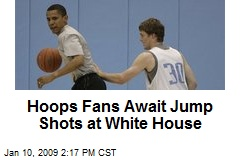 Hoops Fans Await Jump Shots at White House
