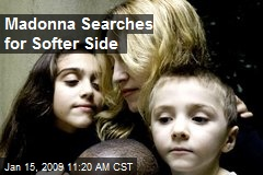 Madonna Searches for Softer Side