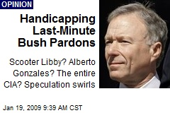 Handicapping Last-Minute Bush Pardons
