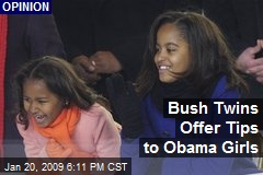 Bush Twins Offer Tips to Obama Girls