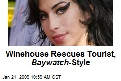 Winehouse Rescues Tourist, Baywatch -Style