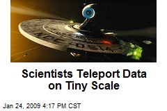 Scientists Teleport Data on Tiny Scale