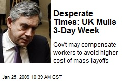 Desperate Times: UK Mulls 3-Day Week