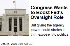 Congress Wants to Boost Fed's Oversight Role