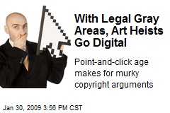With Legal Gray Areas, Art Heists Go Digital