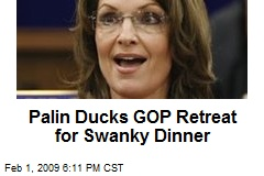 Palin Ducks GOP Retreat for Swanky Dinner
