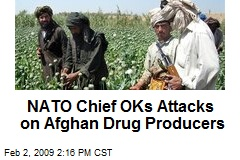 NATO Chief OKs Attacks on Afghan Drug Producers