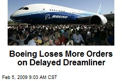Boeing Loses More Orders on Delayed Dreamliner
