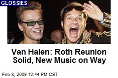 Van Halen: Roth Reunion Solid, New Music on Way