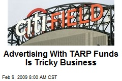 Advertising With TARP Funds Is Tricky Business