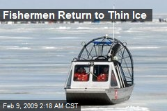 Fishermen Return to Thin Ice