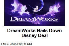 DreamWorks Nails Down Disney Deal