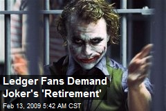Ledger Fans Demand Joker's 'Retirement'