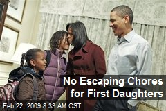 No Escaping Chores for First Daughters