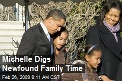 Michelle Digs Newfound Family Time