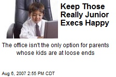 Keep Those Really Junior Execs Happy