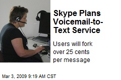 Skype Plans Voicemail-to-Text Service