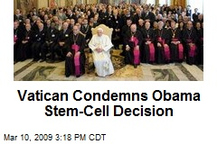 Vatican Condemns Obama Stem-Cell Decision