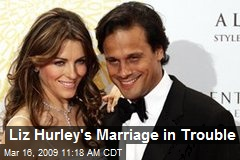 Liz Hurley's Marriage in Trouble