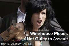 Winehouse Pleads Not Guilty to Assault