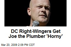 DC Right-Wingers Get Joe the Plumber 'Horny'