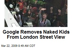 Google Removes Naked Kids From London Street View